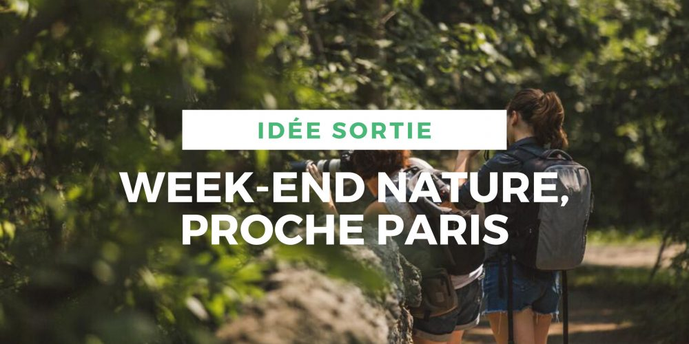 Votre week-end nature aux portes de Paris !